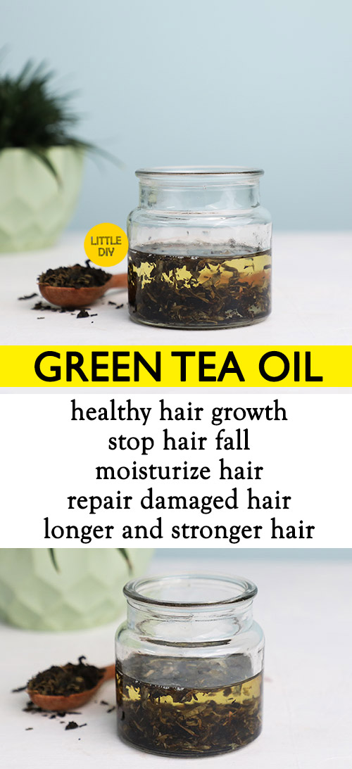 GREEN TEA OIL RECIPE AND BENEFITS